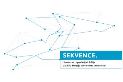 Sekvence. Umetnost Jugoslavije i Srbije iz zbirki Muzeja savremene umetnosti